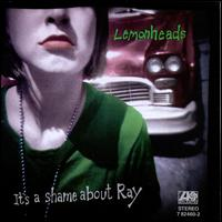 It's a Shame About Ray - The Lemonheads
