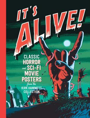 It's Alive!: Classic Horror and Sci-Fi Movie Posters - Finamore, Daniel