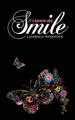 It's Behind Her Smile - Woodcock, Latasha