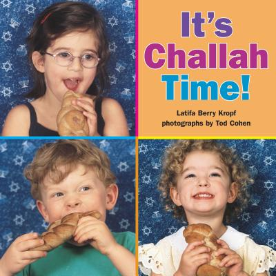 It's Challah Time! - Kropf, Latifa Berry, and Cohen, Tod (Photographer)
