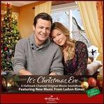 It's Christmas, Eve [A Hallmark Channel Original Movie Soundtrack]