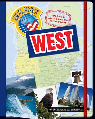 It's Cool to Learn about the United States: West - Somervill, Barbara A