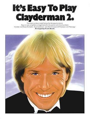 its Easy to Play Clayderman 2 - Clayderman, Richard