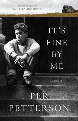 It's Fine by Me - Petterson, Per, and Bartlett, Don (Translated by)