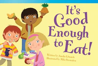 It's Good Enough to Eat! - Edwards, Amelia