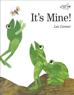 It's Mine! - Lionni, Leo