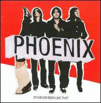 It's Never Been Like That - Phoenix