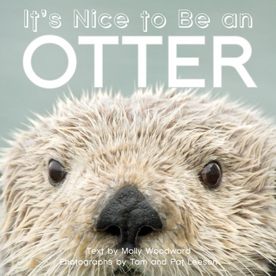 It's Nice to Be an Otter - Woodward, Molly, and Leeson, Tom And Pat (Photographer)
