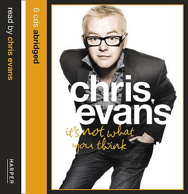 It's Not What You Think - Evans, Chris (Read by)