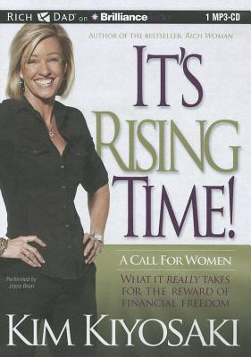 It's Rising Time!: A Call for Women: What It Really Takes for the Reward of Financial Freedom - Kiyosaki, Kim, and Bean, Joyce (Performed by)