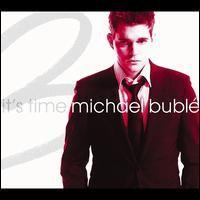 It's Time [Bonus Tracks] - Michael Bublé