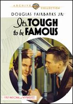 It's Tough to Be Famous - Alfred E. Green