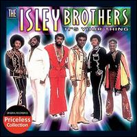 It's Your Thing - The Isley Brothers