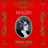 Ivog�n - Prima Voce - Maria Ivog�n (vocals); Michael Raucheisen (piano); Berlin State Opera Orchestra; Leo Blech (conductor)