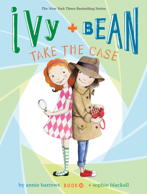 Ivy and Bean Take the Case: Book 10 - Barrows, Annie