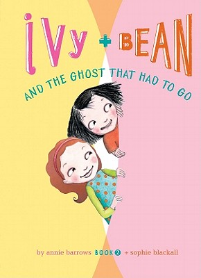 Ivy + Bean and the Ghost That Had to Go - Barrows, Annie
