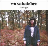 Ivy Tripp - Waxahatchee