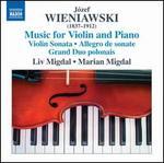 Jósef Wieniawski: Music for Violin and Piano