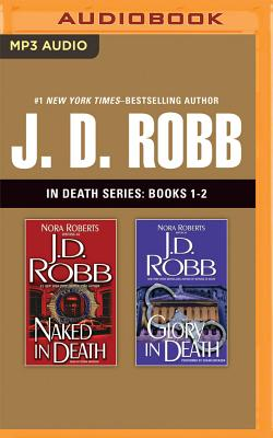 J. D. Robb Collection 1: Naked in Death, Glory in Death