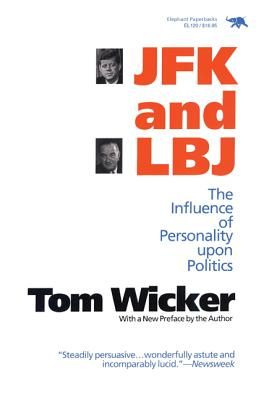 J.F.K. and L.B.J.: The Influence of Personality Upon Politics - Wicker, Tom