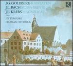 J.G. Goldberg: Kantaten; J.L. Bach: Missa brevis; J.L. Krebs: Magnificat