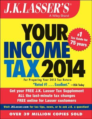 J.K. Lasser's Your Income Tax 2014: For Preparing Your 2013 Tax Return - J K Lasser