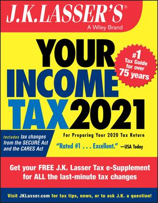 J.K. Lasser's Your Income Tax 2021: For Preparing Your 2020 Tax Return - J K Lasser Institute