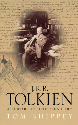 J. R. R. Tolkien: Author of the Century - Shippey, Tom