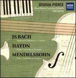 J.S. Bach: Keyboard Concerto in F minor; Haydn: Piano Concerto in D major; Mendelssohn: Piano Concerto in A minor