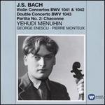 J.S. Bach: Violin Concertos BWV 1041 & 1042; Double Concerto BWV 1043; Partita No. 2 - Chaconne