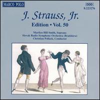 J. Strauss, Jr. Edition, Vol. 50 - Marilyn Hill Smith (soprano); Slovak Radio Symphony Orchestra; Christian Pollack (conductor)