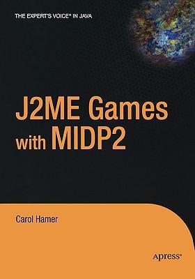 J2ME Games with MIDP 2 - Hamer, Carol