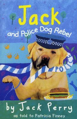 Jack and Police Dog Rebel - Finney, Patricia