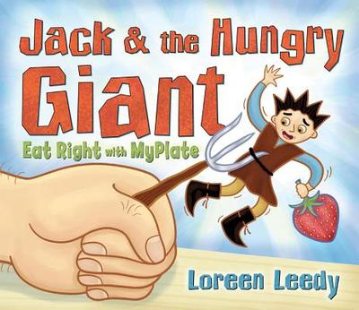 Jack and the Hungry Giant Eat Right with Myplate - Leedy, Loreen