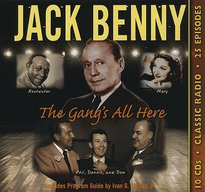 Jack Benny: The Gang's All Here - Benny, Jack, and Livingstone, Mary, and Harris, Phil, Dr.