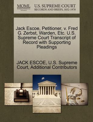 Jack Escoe, Petitioner, V. Fred G. Zerbst, Warden, Etc. U.S. Supreme Court Transcript of Record with Supporting Pleadings - Escoe, Jack, and Additional Contributors, and U S Supreme Court (Creator)