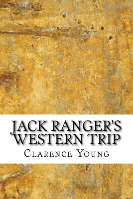 Jack Ranger's Western Trip - Young, Clarence