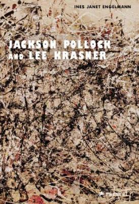 Jackson Pollock and Lee Krasner - Engelmann, Ines Janet