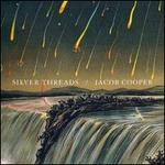 Jacob Cooper: Silver Threads