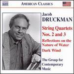 Jacob Druckman: String Quartets Nos. 2 &3