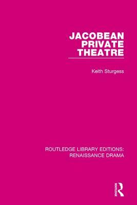 Jacobean Private Theatre - Sturgess, Keith
