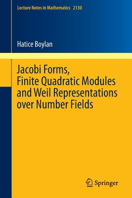 Jacobi Forms, Finite Quadratic Modules and Weil Representations Over Number Fields - Boylan, Hatice