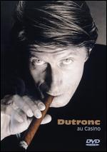 Jacques Dutronc: Dutronc au Casino