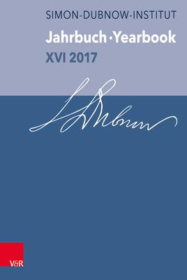 Jahrbuch Des Simon-Dubnow-Instituts / Simon Dubnow Institute Yearbook XVI/2017 - Weiss, Yfaat (Editor)