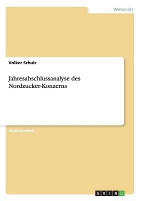 Jahresabschlussanalyse Des Nordzucker-Konzerns - Schulz, Volker