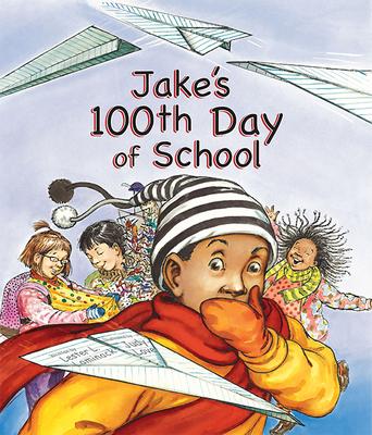 Jake's 100th Day of School - Laminack, Lester L