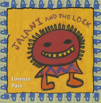 Jalani and the Lock - Pace, Lorenzo