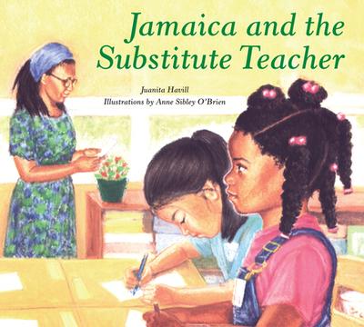 Jamaica and the Substitute Teacher - Havill, Juanita