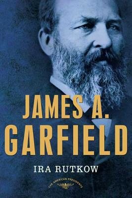 James A. Garfield - Rutkow, Ira M