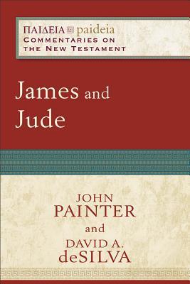 James and Jude - Painter, John, and deSilva, David A., and Parsons, Mikeal (General editor)